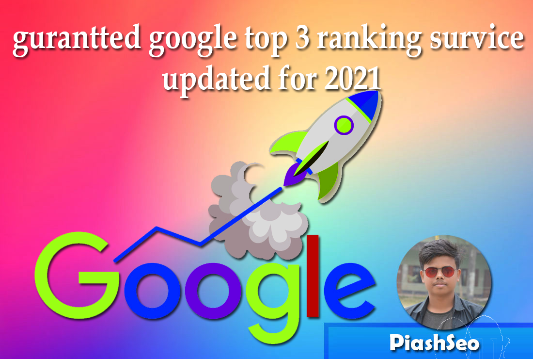 granted google top 3 ranking service - updated for 2021
