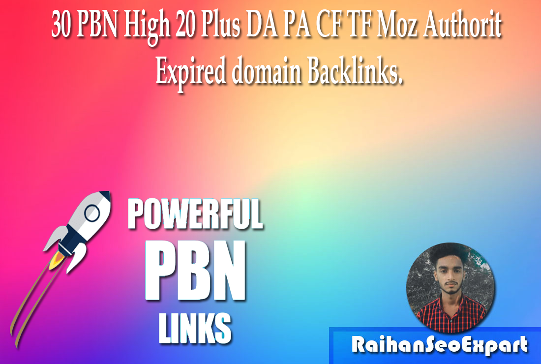 30 PBN High 20 Plus DA PA CF TF Moz Authority Expired domain Backlinks.
