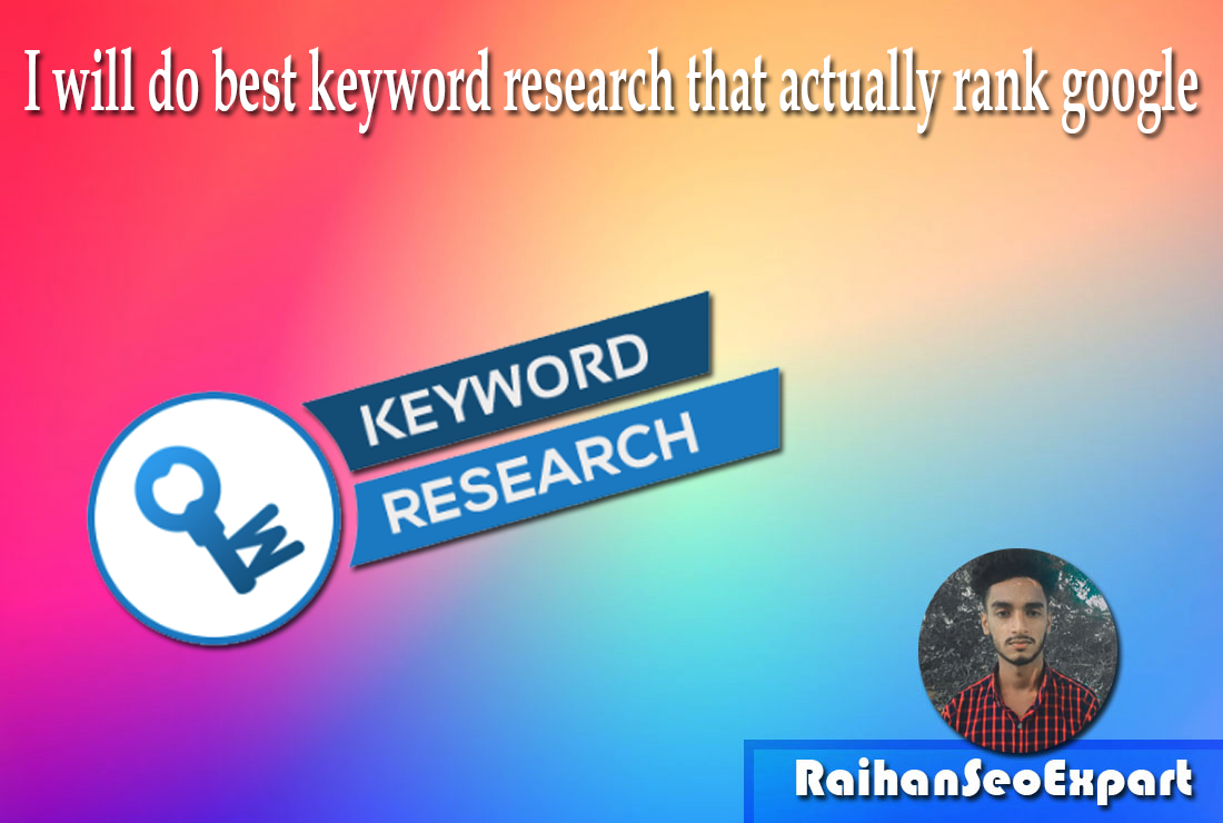 I will do best keyword research that actually rank google