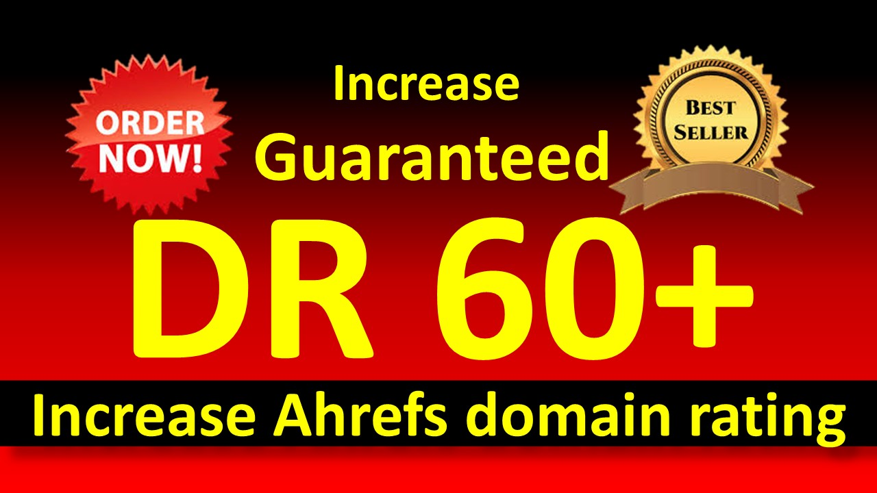 I will increase domain rating ahrefs dr 60plus without redirect backlinks