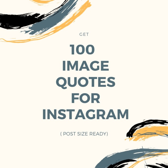 I will do create 100 inspirational image quotes for instagram