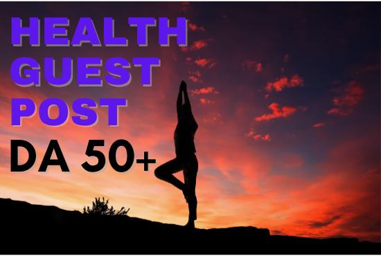 I will Guaranteed increase health guest post DA 50+