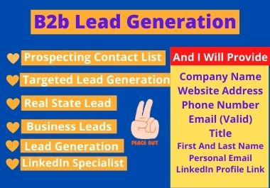 I Will Do B2b Lead Generation And Targeted List For Your Business