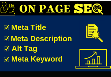 I will write optimized meta title,meta description,image alt tag for on page SEO