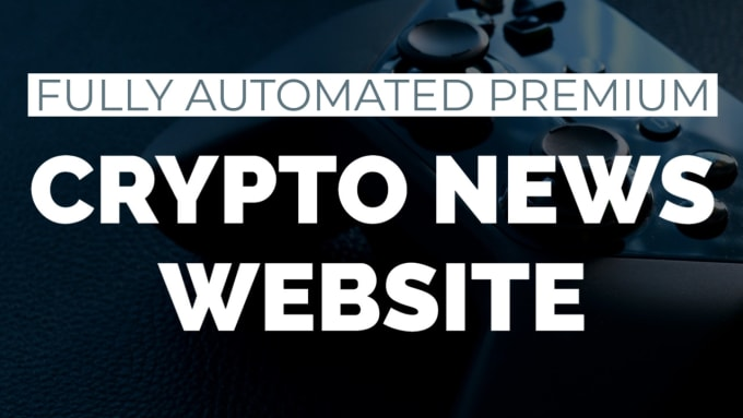 I will create automated crypto news website for passive income