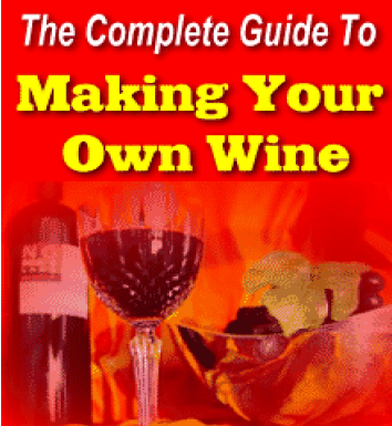 Complete Guide to Make Your Own Wine
