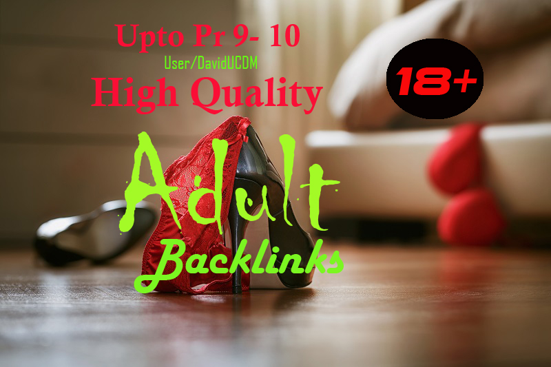 2021 Latest Adult 18+ site 450 Do follow Backlinks Up to pr9 for rank on Google