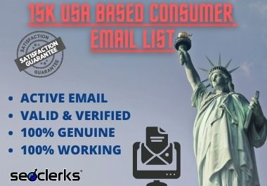I'll provide you 15K USA BASED CONSUMER EMAIL LIST.