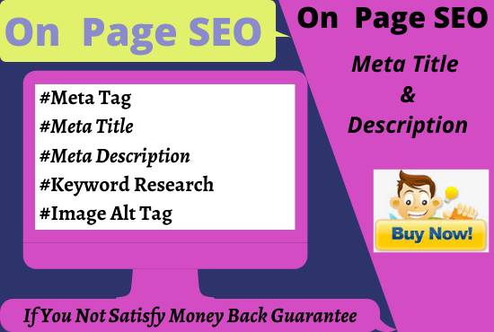 I will write on page SEO meta title and description or image alt tag