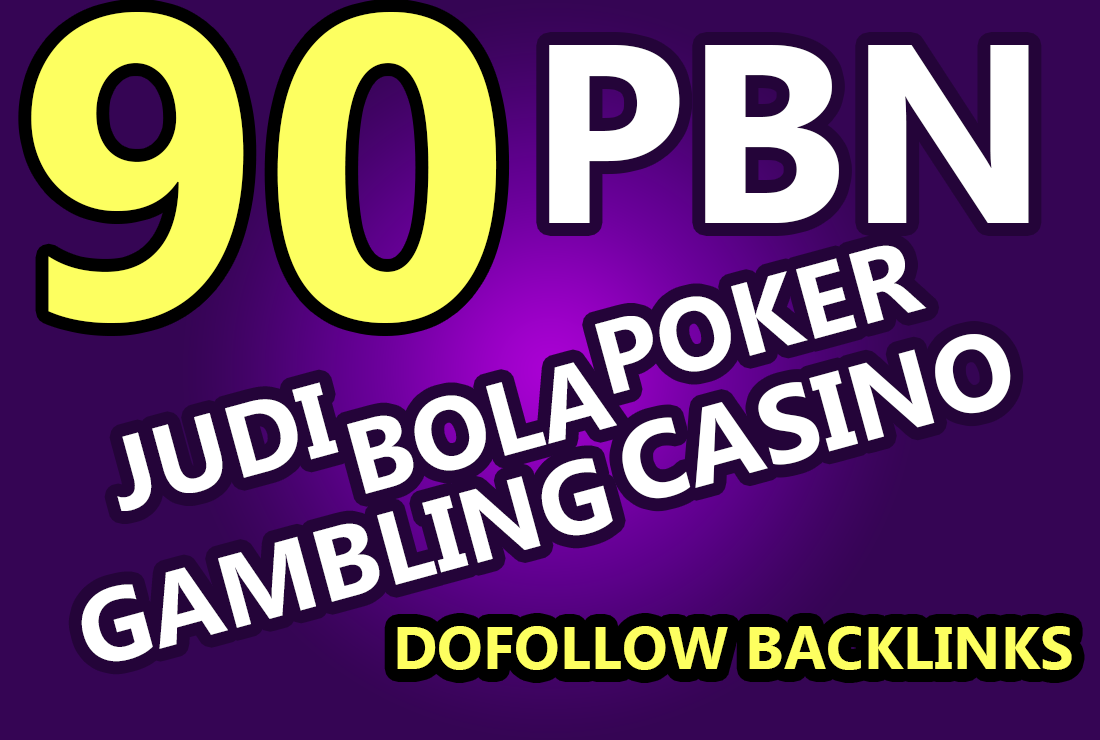 Will Provide 90 Casino Judi Bola Poker Gambling Dofollow Links
