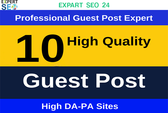 I will do 10 high authority guest post with high DA - PA