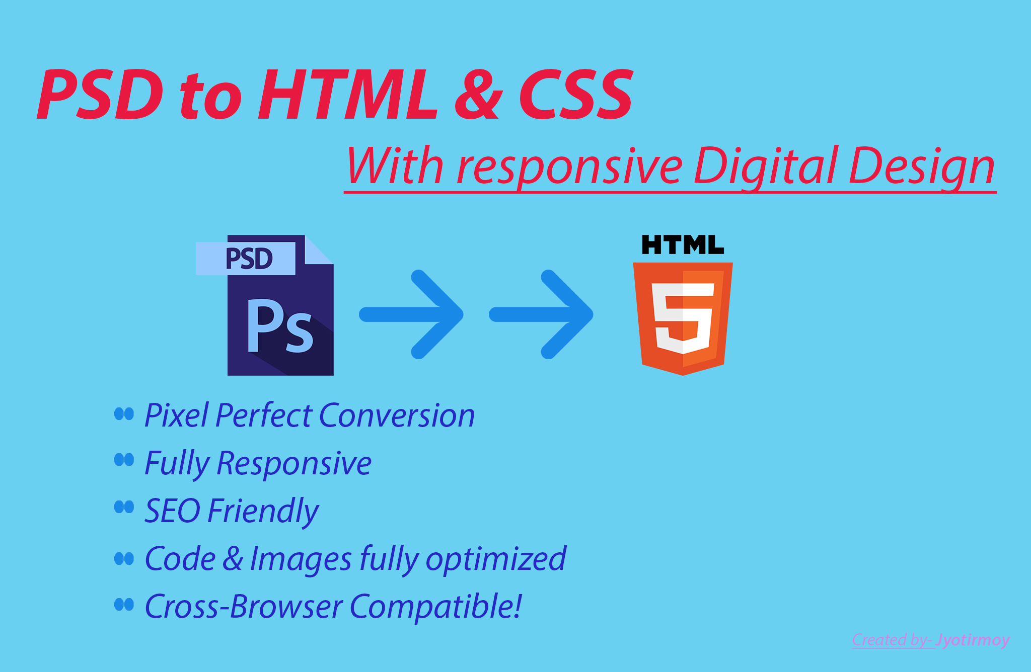 I Will convert PSD to HTML & CSS within 24 hours.