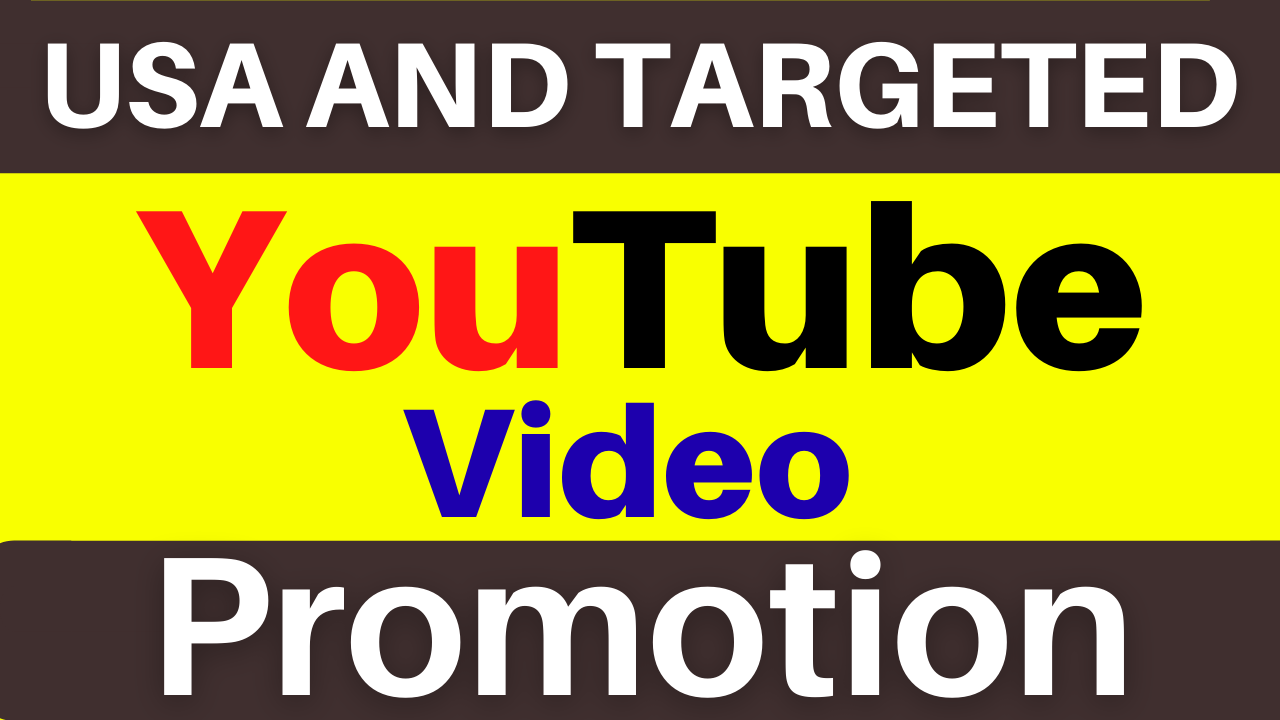 Provide you USA and Targeted All Country YouTube video Promotion and Marketing Service