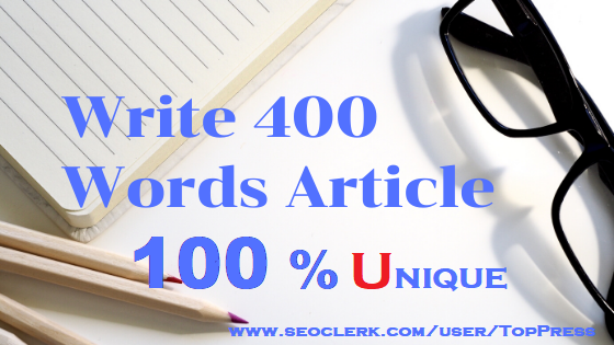 Write 400 Words Unique Article for You