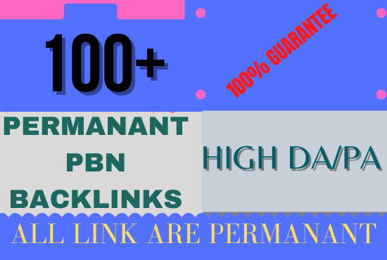 I will create 100+ pbn backlinks with high DA/PA on your website