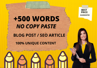 I Will write 500 words blog or SEO articles Unique content NO COPYPASTE