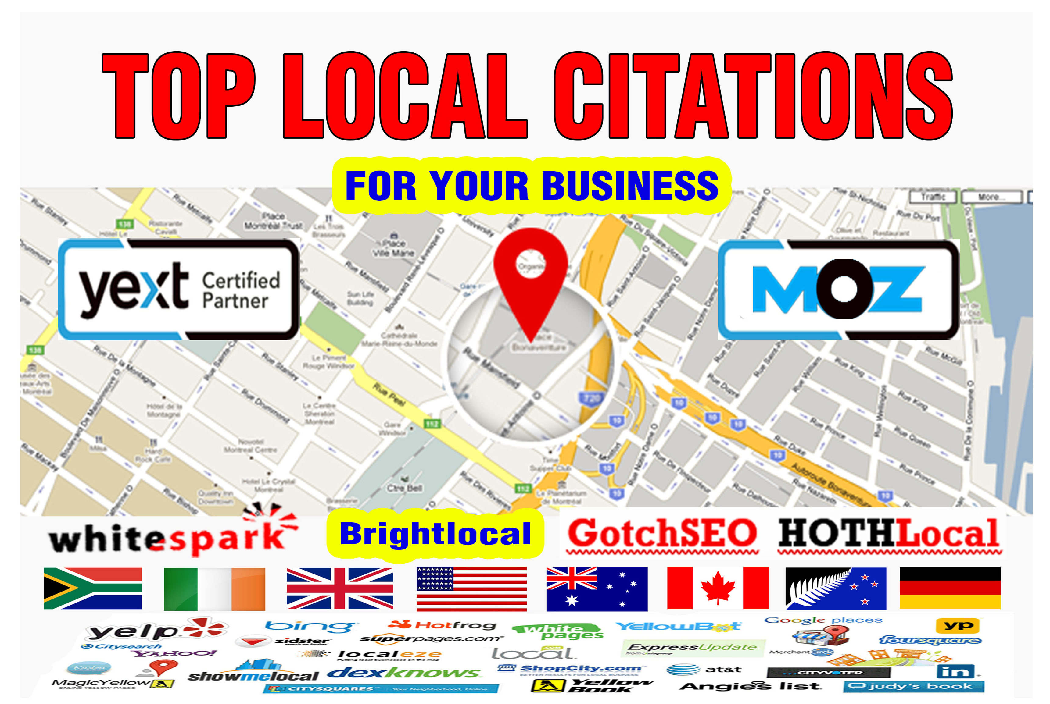 I will do top local citation from yext, moz, brightlocal listed