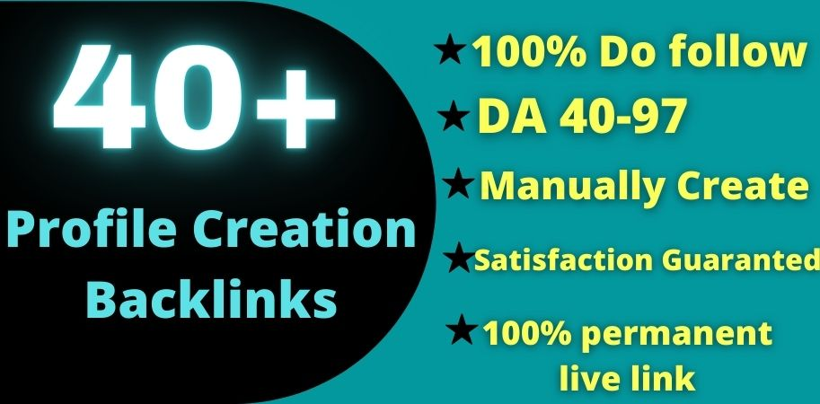 I Will Provide 40+ Profile Creation Backlink To Rank Your Website Quickly