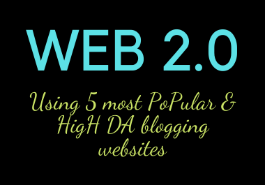 I will do web2.0 5 HIGH DA websites 100%