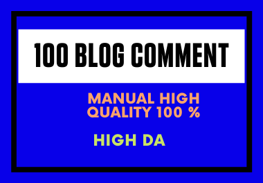 I will do provide manual 100 blog comments high quality