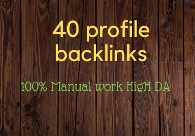 I will create 40 High DA Quality Profile Backlinks