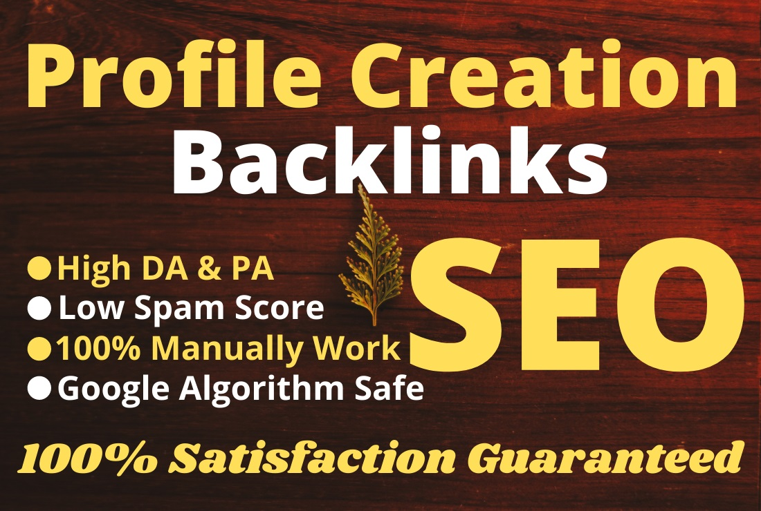 200 High Quality Profile Creation Unique Backlinks