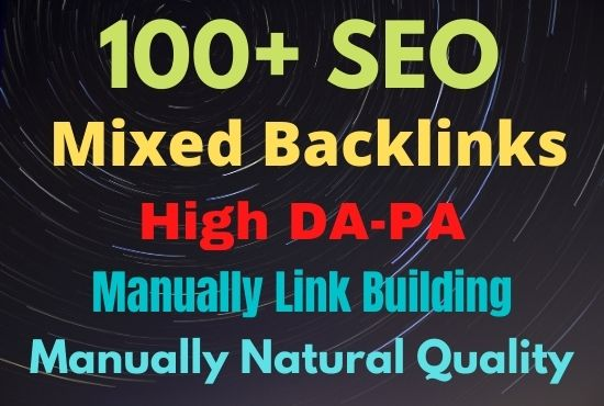 Manual 100+ Mixed High Authority Natural Quality backlinks - Help to ranking for your websites