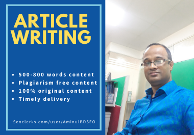 I will write 500 to 800 Unique words Article Writing