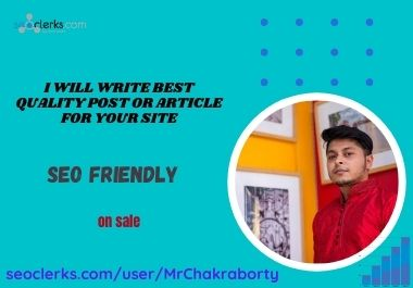 I will write a quality post or article for your site