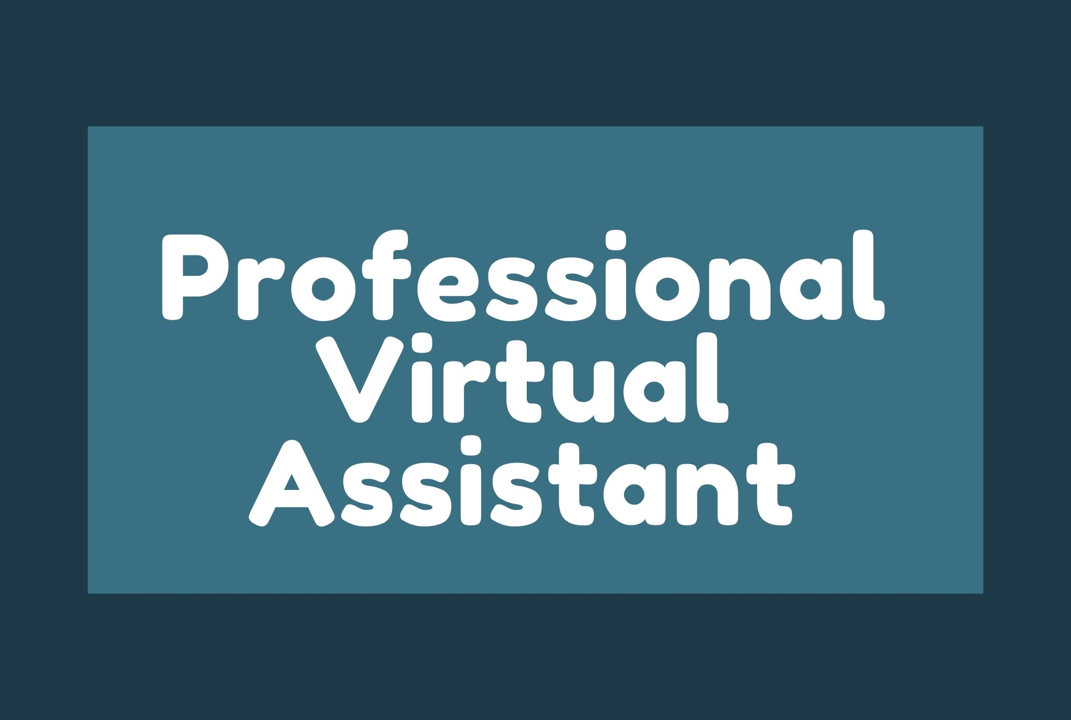 I will be your Professional Virtual Assistant and personal assistant