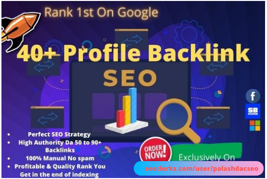 Do powerful 40 Offpage Profile Backlinks With Top Google Ranking On High Domain Authority Sites