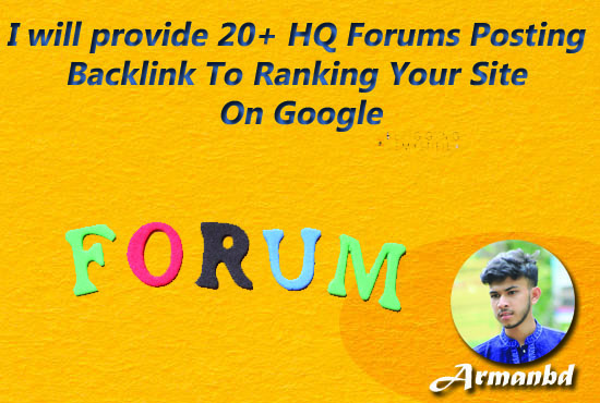 I Will Provide 20+ HQ Forum Posting Backlink To Ranking Your Site On Google