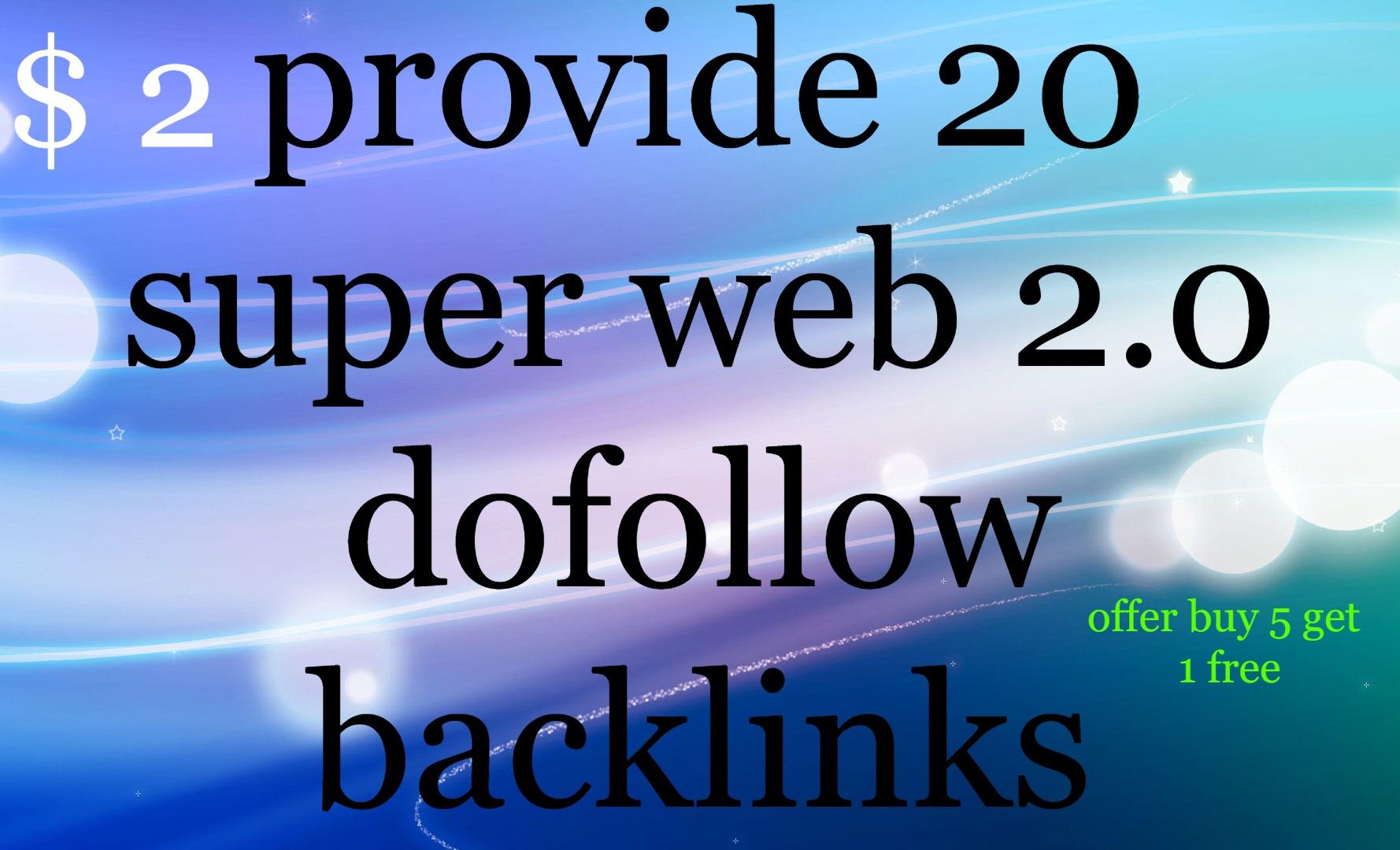 I will provide 20 super web 2.0 dofollow backlinks