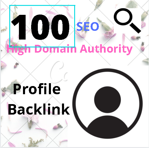 I will build 100 High DA profile backlink for your website.
