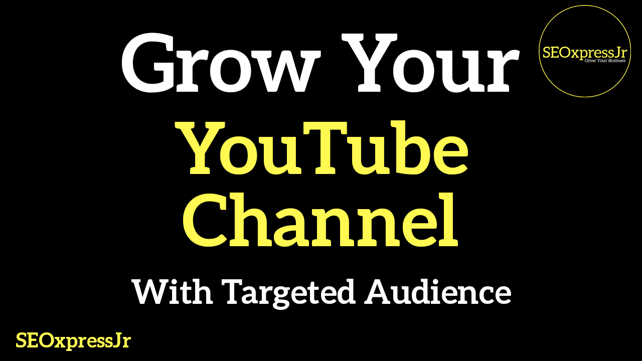 Grow Your YouTube With Targeted Audience