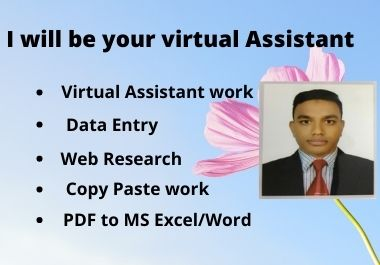 I will be your Virtual Assistant.
