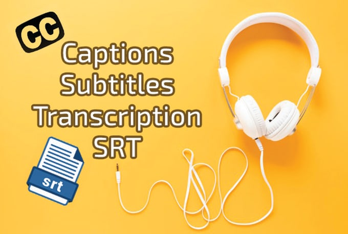 I will add captions or add subtitles to videos,  no script needed