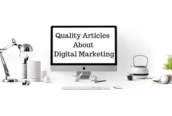 I will write a quality article about digital marketing in 24 hours