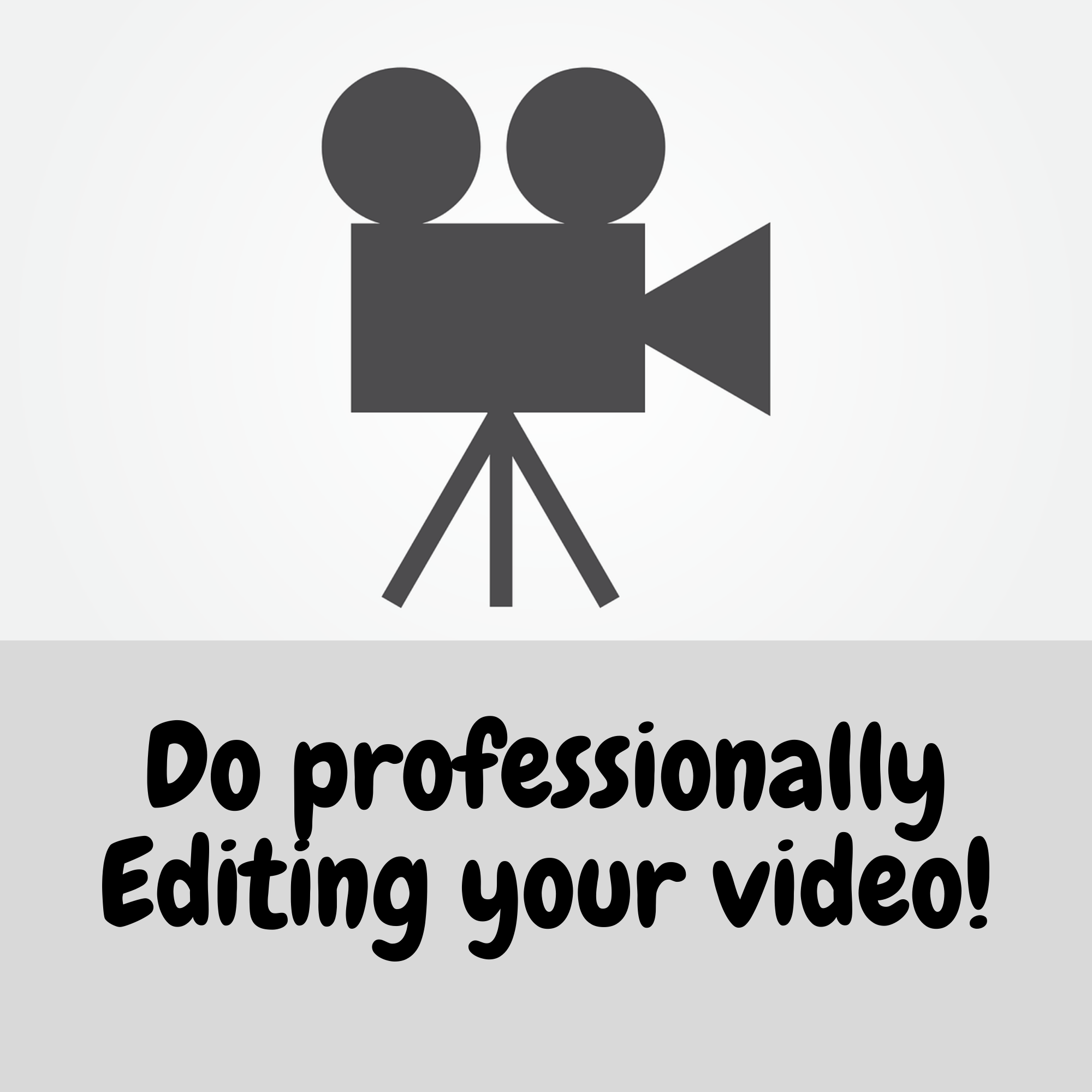 Do professionally Editing your video