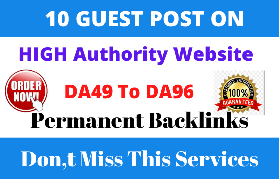 Publish 10 guest post on high DA44 to 96+ authority websites.