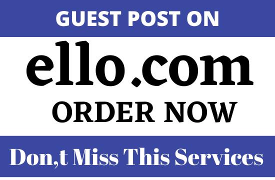 Write and publish guest post on high DA79 Ello. com