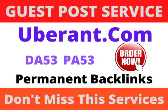 Write and Publish guest post on DA53 uberant. com