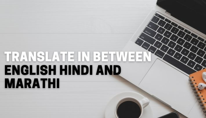 I will translate in between English Marathi and Hindi.