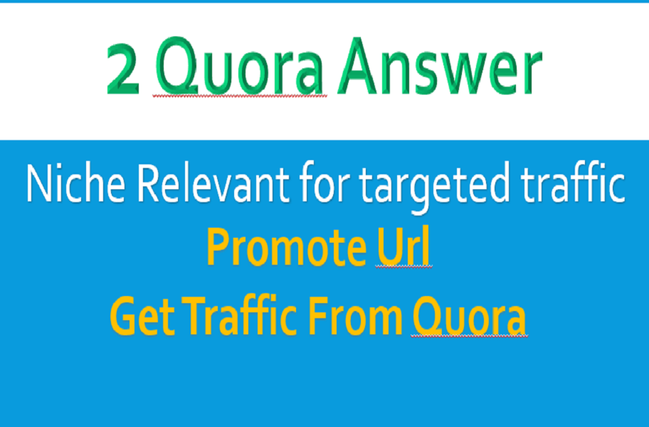 Promote Niche Relevant 2 Quora Answer for targeted traffic