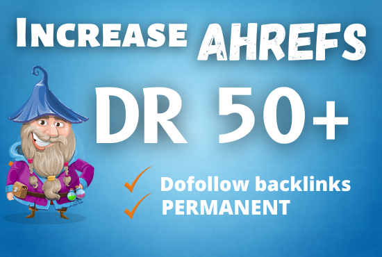I will increase Domain rating ahrefs DR 50