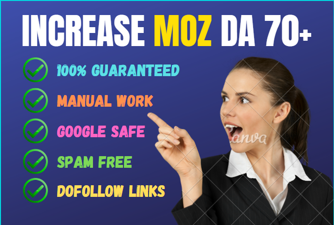 i will increase your moz DA 50 plus with all dofollow backlinks
