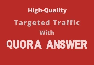 Promote your Website 10+ HQ Quora Answer with SEO Clickable Backlinks