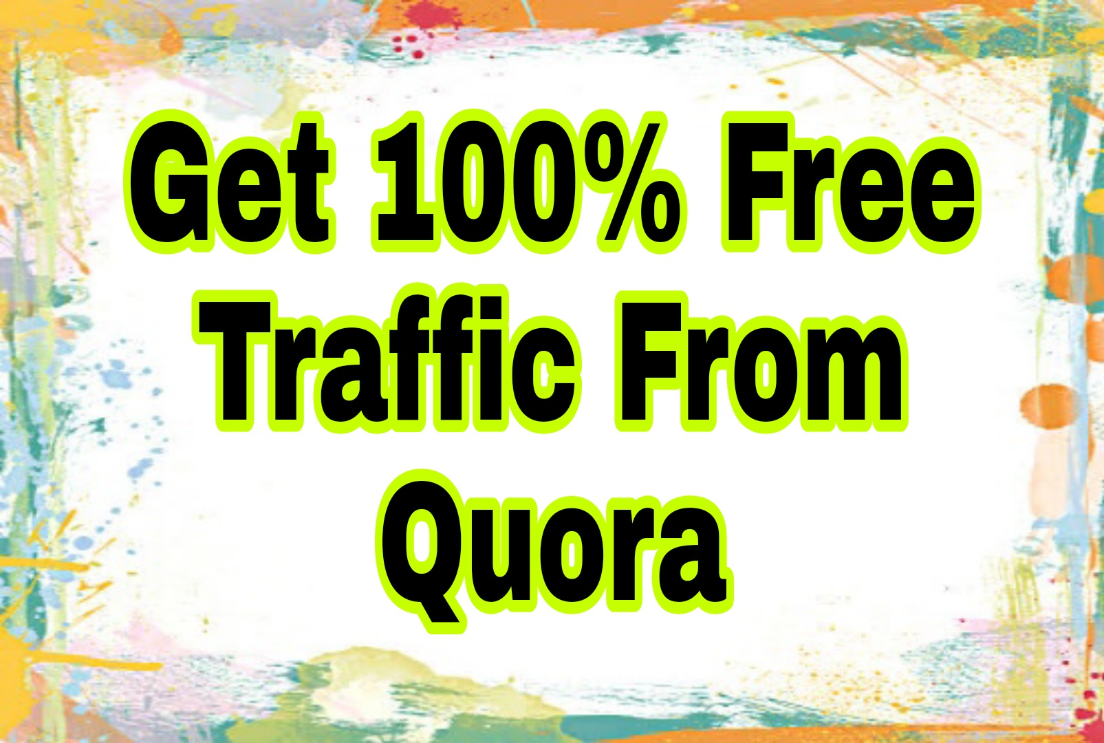 In a quick time I serve 25 quora answer with organic traffic.