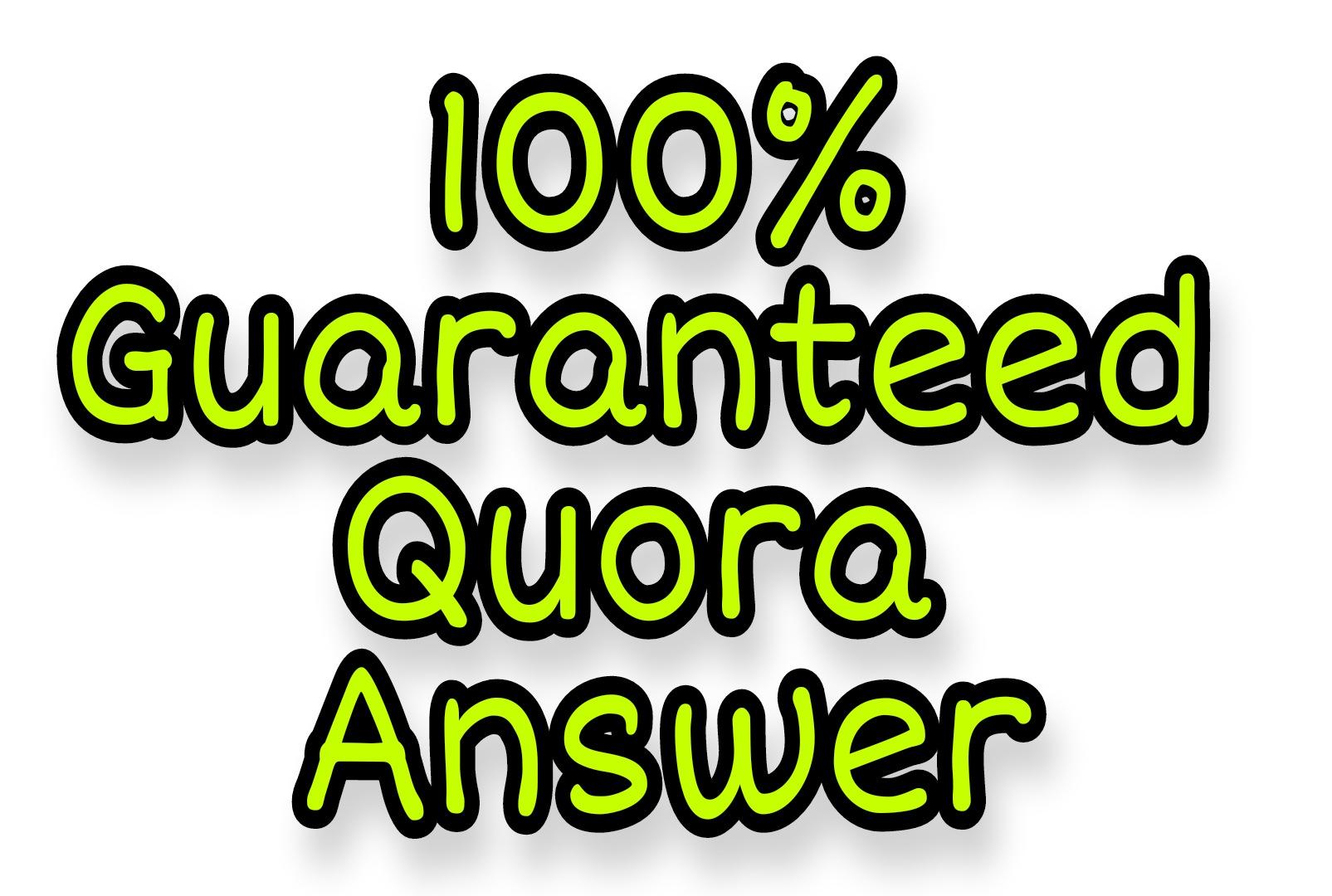 100 Guaranteed 5 Quora Answer
