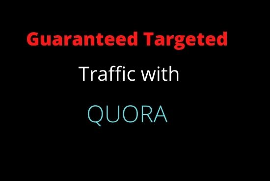 provide 10 HQ Quora answers With Guaranteed target Traffic